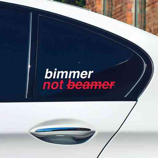 Sticker is made to clarify how to spell 'bimmer' right. Cut of two premium outdoor vinyl sheets. Comes with easy installation instructions.