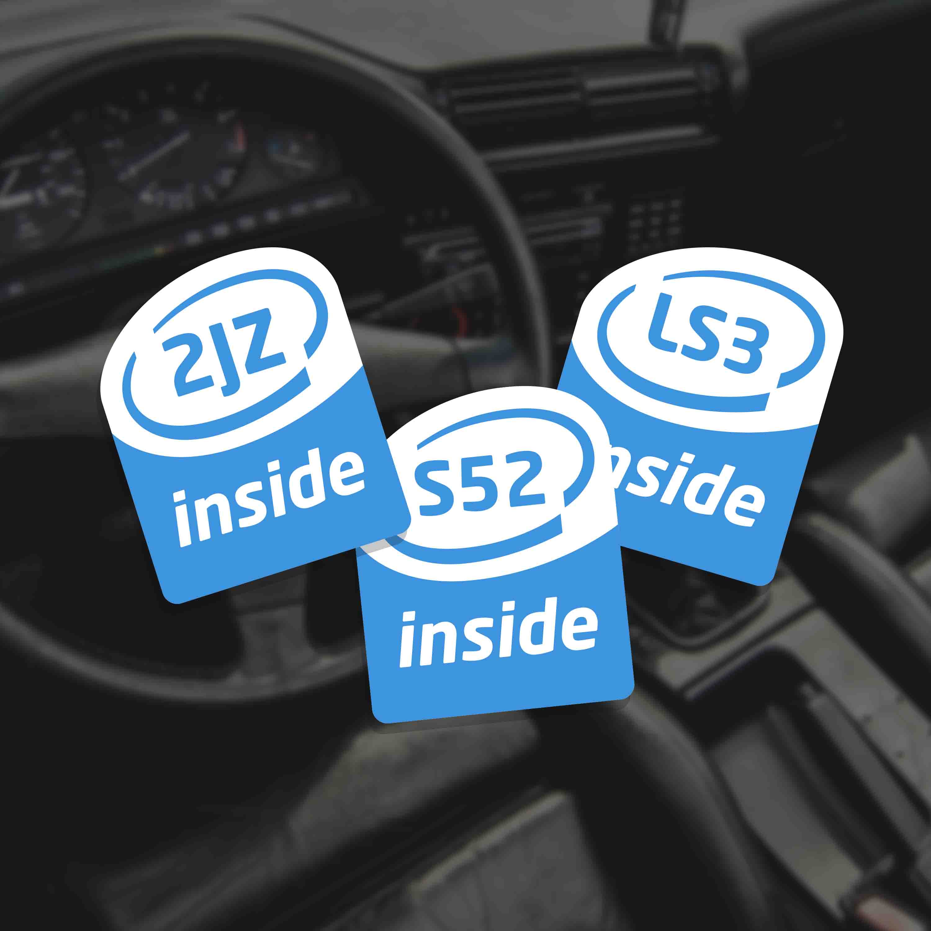 Buy two custom stickers with the engine model of your choice. Stickers resemble the Intel Inside logo. Use for S52, RB28, 2JZ, SR20, LS3 or any other engine type.
