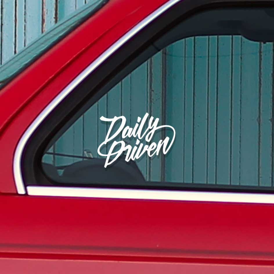 Daily Driven sticker for sport cars that are driven every day. Available in different colors.